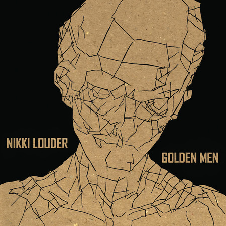 Nikki Louder - Golden Men