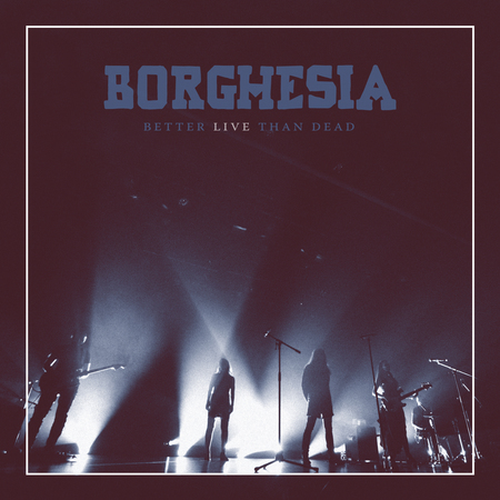 Borghesia - Better Live Than Dead
